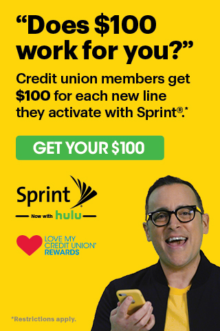 Does $100 work for you? Credit union members get $100 for each new line they activate with Sprint. Get your $100. Sprint now with Hulu. Love My Credit Union Rewards.